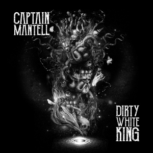 Captain Mantell - Dirty White King Cover